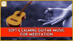 Popular Guitar Music For Meditation | Refreshing Guitar Music | Bhakti