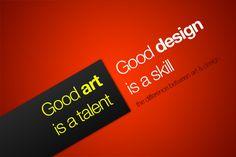 The Difference Between Art and Design: Good art is a talent. Good design is a skill. By John O'Nolan for Webdesigner Depot. http://john.onolan.org/  http://www.webdesignerdepot.com/2009/09/the-difference-between-art-and-design/