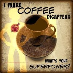 I Make COFFEE Disappear... What's your superpower?