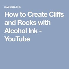 How to Create Cliffs and Rocks with Alcohol Ink - YouTube