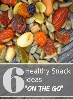 "6 Healthy Snacks that are great ""on the go"""