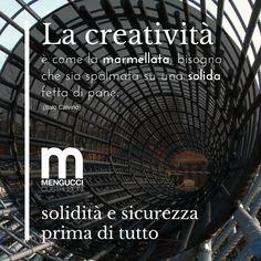 La creatività ha sempre bisogno di solide norme di sicurezza che la sorreggano...non credi? #creatività , #soliditàesicurezza , #menguccicostruzioni