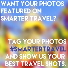 Tag your Instagram photos with #SmarterTravel for a chanced to be featured on our Instagram! #travel #photocontest
