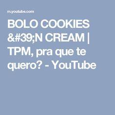 BOLO COOKIES 'N CREAM | TPM, pra que te quero? - YouTube