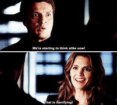 """""""We're starting to think alike now"""" """"That is horrifying!"""" Castle & Beckett (7x09)"""