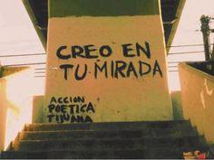 Creo en tu mirada  #muros #calle