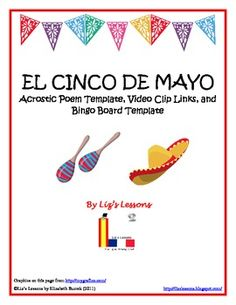 Celebrate 5 de mayo in your Spanish classes! This document contains a bingo board template, links to four good 5 de mayo youtube videos, and a temp...
