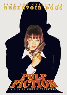 Pulp Fiction - one of the greatest movies ever made.
