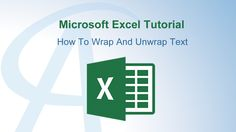 How To Wrap And Unwrap Text In Excel