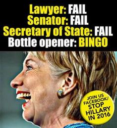 Bottle Opener. Please name ONE of her accomplishments....when asked by a reporter...SHE couldn't even answer that question!