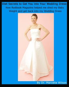 Diet Secrets to Get You into Your Wedding Dress: How Redbook Magazine Helped me Shed my Baby Weight and Get Back Into My Wedding Dress