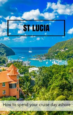 View of Marigot Bay, St Lucia. Many cruises stop at St Lucia and there is too much to see in one day. Here is how I spent my day ashore and how I recommend it for you.