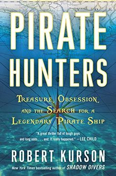 Pirate Hunters: Treasure, Obsession, and the Search for a Legendary Pirate Ship by Robert Kurson http://www.amazon.com/dp/B00NDTV6W6/ref=cm_sw_r_pi_dp_-Lf5vb00RWJMV