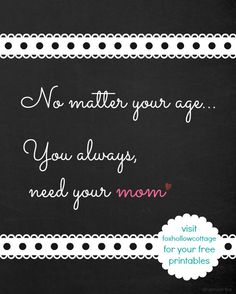 Mother's Day Printable: to KEEP | You'll always need your mom! #chalkboard #printable www.foxhollowcottage.com