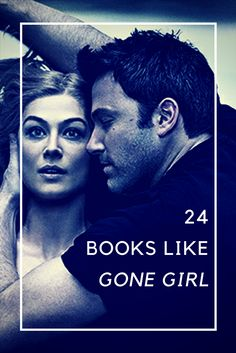 24 books like Gone Girl, including a reading list of great thrillers and novels with dark twists.