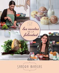 Recetas de la felicidad: Sandra Mangas