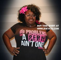 SistaTV's I got 99 Problems Natural Hair Shirt