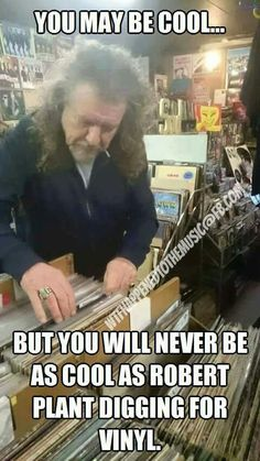 It's true. Music Love, Music Is Life, Rock Music, Lps, Music Articles, Jazz, Robert Plant Led Zeppelin, Vinyl Junkies, Record Players