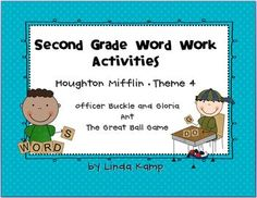 Word work resources for Houghton Mifflin Reading Gr.2 Theme 4 Officer Buckle and Gloria, Ant, and The Great Ball Game