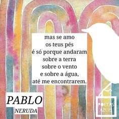 Pétalas Soltas Pablo Neruda, Crazy Love, Love Of My Life, Lyric Quotes, Lyrics, Illustrations And Posters, Favorite Quotes, Thats Not My, Atypical
