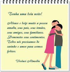 Abrace e beije muito a pessoa amada, seus pais, seus irmãos, seus amigos, seus familiares. http://flogvip.net/verluci/16139935
