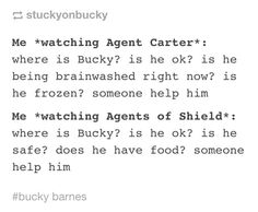 WE NEED BUCKY!!! this is waayy to accurate like every time there was even a slight mention of bucky in agents of shield i woud explode