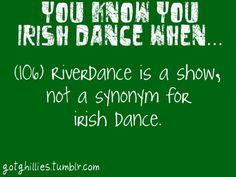 """LOL. I've had people ask if I """"Riverdance"""". Ummm, no. But I Irish Dance!"""