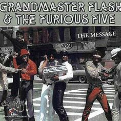 Grandmaster Flash & the Furious Five - The Message True Hip Hop, True Old School (Skool Listening To Music, My Music, Good Hip Hop Songs, Dont Push Me, Gil Scott Heron, Best Hip Hop, Pochette Album, Hip Hop Albums, The Furious