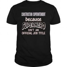 CONSTRUCTION SUPERINTENDENT Because SUPERHERO Isn't An Official Job Title T Shirts, Hoodies. Get it here ==► https://www.sunfrog.com/LifeStyle/CONSTRUCTION-SUPERINTENDENT--SUPER-HERO-Black-Guys.html?57074 $21.99