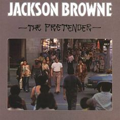 The Pretender - Jackson Browne