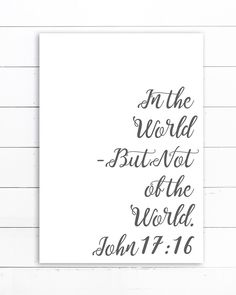 In the World But Not Of the World - Wall Art - Christian Farmhouse Signs w/ FREE SHIPPING