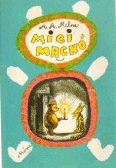 Micimackó · Alan Alexander Milne · Könyv · Moly