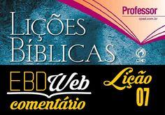 Comentário sobre a lição 07: A Vida Segundo o Espírito, publicado no Blog do Luciano de Paula Lourenço.