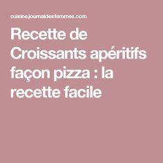 Recette de Croissants apéritifs façon pizza : la recette facile
