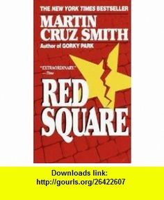 Red Square - the Sequel to Gorky Park and Polar Star (9780002713542) Martin Cruz Smith , ISBN-10: 0002713543  , ISBN-13: 978-0002713542 , ASIN: B001KTE8M6 , tutorials , pdf , ebook , torrent , downloads , rapidshare , filesonic , hotfile , megaupload , fileserve