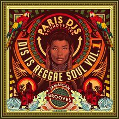 Paris DJs Soundsystem Dis Is Reggae Soul