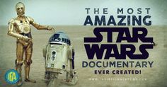 The Most Amazing Star Wars Documentary Ever Created
