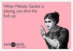 When Melody Gardot is playing, you shut the fuck up.