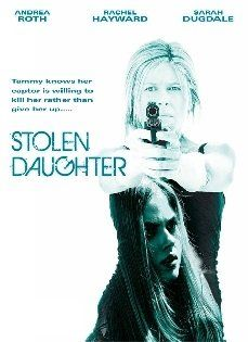Stolen+Daughter+2015+DVD+TV+Movie+Lifetime+Drama+Sarah+Dugdale+Andrea+Roth