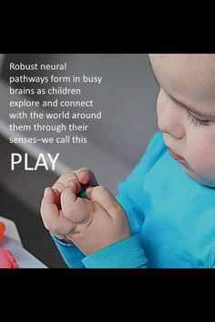 """""""Robust neural pathways form in busy brains as children explore and connect with the world around them through their sense – we call this play. Play Quotes, Learning Quotes, Quotes For Kids, Early Childhood Quotes, Early Childhood Education, Inquiry Based Learning, Early Learning, Reggio, Education Quotes For Teachers"""
