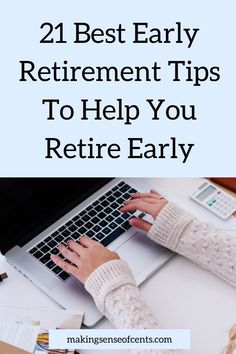 Start saving and budgeting for retirement now. Check out these 21 early retirement tips to help you retire early.