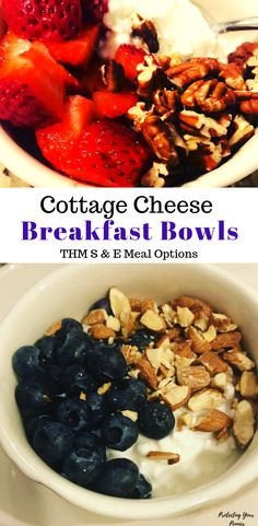 5 THM Cottage Cheese Breakfast Bowls - Easy No Cook Low Carb Breakfast ideas. S & E Meal variations fora quick and healthy NSI meal or snack.
