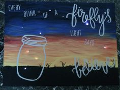 Every blink of a fireflys light says Believe lighted canvas.  Autumntrout23@uppercaseliving.net
