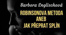 Barbora Englischová: Robinsonova metoda aneb Jak přeprat splín Teen, Movies, Movie Posters, Films, Film Poster, Cinema, Movie, Film, Movie Quotes