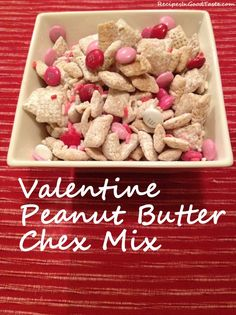 Valentine Peanut Butter Chex Mix!  It's so crunchy and peanut buttery. It's also pretty, which is very important for Valentine's Day.  http://recipesingoodtaste.com/?recipe=recipe-valentine-peanut-butter-chex-mix