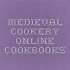 Medieval Cookery - Online Cookbooks