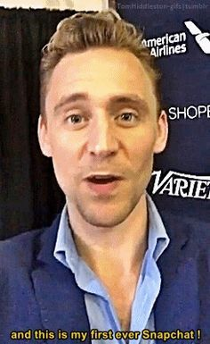 """Hello, My name is Tom Hiddleston, and this is my first ever Snapchat!""  why are u so cute"