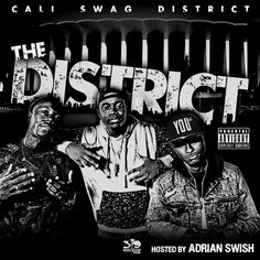 """Mixtape: Cali Swag District 