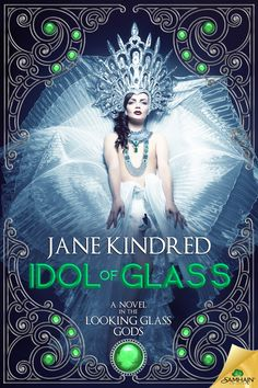 Idol of Glass (Looking Glass Gods #3) – Samhain Publishing, coming in October 2015
