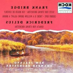 Bridge: Suite for String Orchestra, Sir Roger de Coverly, Cherry Ripe, There is a Willow Grows Aslant a Brook; Delius: Sonata for String Orchestra
